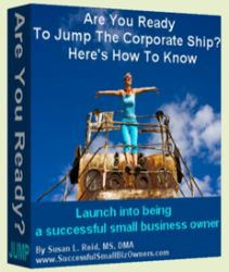 Are You Ready Tp Jump The Corporate Ship?  Here's How To Know Free Ready To Launch eBook, Audio and Newsletter Power Pack